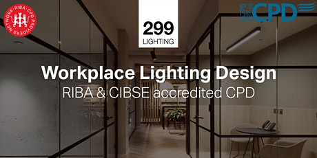Workplace Lighting Design - An Introduction RIBA & CIBSE CPD tickets