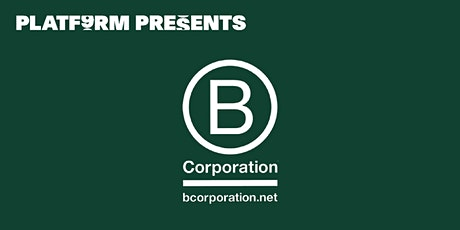 PLATF9RM Presents: B Corps Revisited tickets