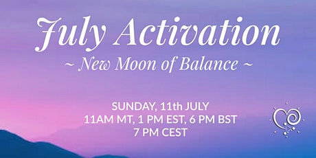 July Activation ~ New Moon of Balance tickets