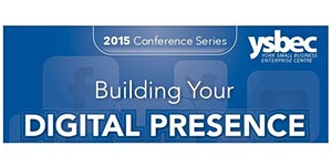2015 YSBEC Conference Series - Building your Digital...