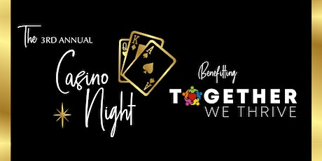 Together We Thrive presents 3rd Annual Casino Night, Live Auction & Dance! tickets