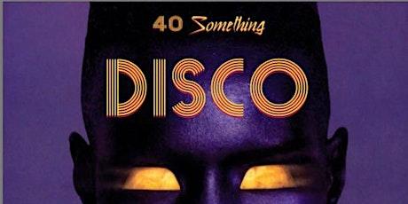 40 Something Disco tickets