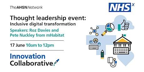 NHSX Innovation Collaborative:Inclusive Digital Transformation tickets