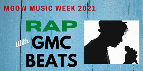 MGOW Music Week 2021   RAP with GMC Beats tickets