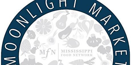 Moonlight Market benefiting Mississippi Food Network tickets