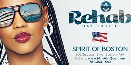 ReHab Day Cruise - SAT.JULY.3rd | SPIRIT OF BOSTON | 3p-7pm tickets