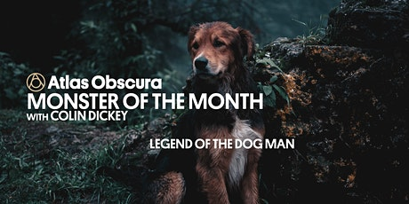 Monster of the Month w/ Colin Dickey: Legend of the Dog Man tickets