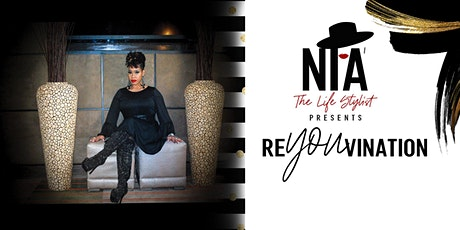 ReYOUvination with Nia' The Life Stylist tickets