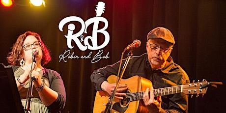Live Music: Robin and Bob 1:30-4:30pm tickets
