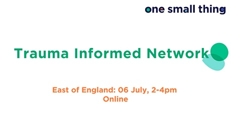 OST Trauma Informed Network Meeting - East of England tickets