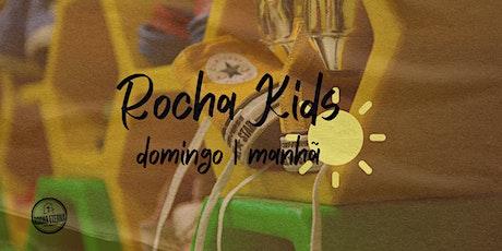 Rocha Kids - DOMINGO MANHÃ tickets