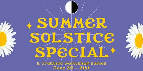 Summer Solstice Special: A Creative Workshop Series tickets