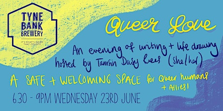 QUEER LOVE life drawing w/ TAMSIN DAISY REES (she/her) tickets