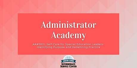 AA#3801: Self-Care for Special Education Leaders: Identifying Pu... (06923) tickets