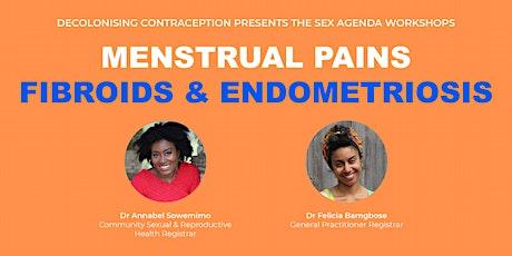 Menstrual Pains - Fibroids & Endometriosis tickets