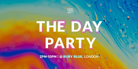 GOOD VIBES ONLY : The Day Party tickets