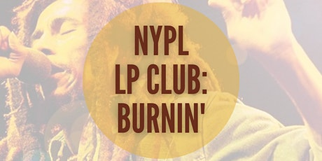 """NYPL LP Club: Bob Marley & The Wailers: """"Burnin'"""" Discussion Group tickets"""