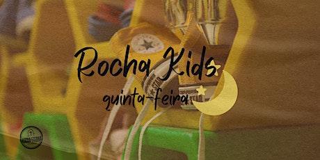 Rocha Kids - QUINTA-FEIRA tickets