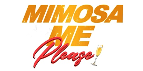 Mimosa Me Please tickets