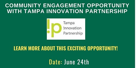 Community Engagement Opportunity with Tampa Innovation Partnership tickets