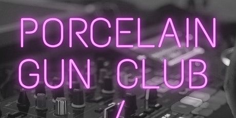 LIVE DJ SETS  ft PORCELAIN GUN CLUB w/support from DOG AND FOX tickets