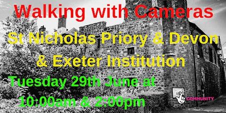 Walking with Cameras - St Nicholas' Priory & Devon & Exeter Institute tickets