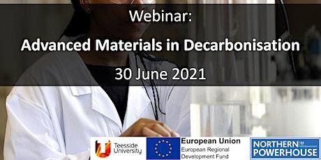 Webinar: Advanced Materials in Decarbonisation tickets