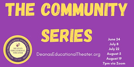 Deana's Educational Theater Presents:  The Community Series tickets