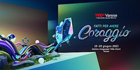 TEDxVarese | Fatti per avere coraggio biglietti