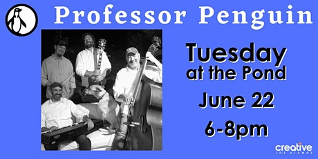 Professor Penguin plays Tuesday at the Pond on June 22, 2021 tickets