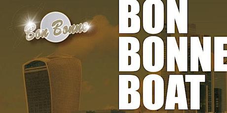 Bon Bonne - 31st July 2021 Summer Boat Party tickets