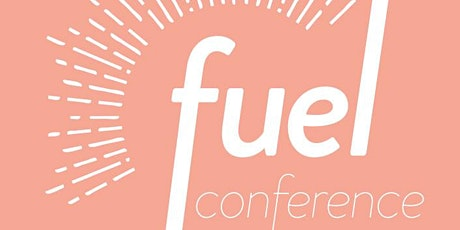 FUEL Women's Conference - Firing Up Everyone's Light tickets
