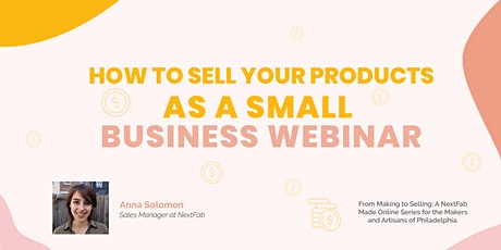 How to Sell Your Products as a Small Business Webinar tickets