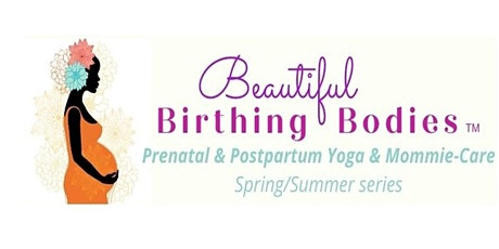 Beautiful Birthing Bodies - Prenatal and Postpartum Yoga & Mommie Care tickets