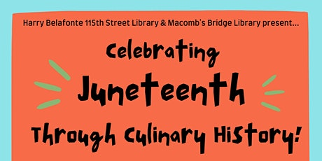 Celebrating Juneteenth Through Culinary History tickets