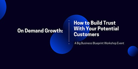 How to Build Trust With Your Potential Customers tickets