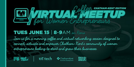 F5: Virtual Coffee Meetup for Women Entrepreneurs (Chatham-Kent Edition) tickets