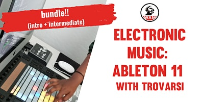 Electronic Music: Ableton 11 with Trovarsi  – BUNDLE (intro + intermediate)