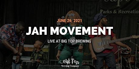 Jah Movement Live at Big Top! tickets