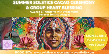 Summer Solstice Cacao Ceremony with Heart Blessing Online- Mon 21 June tickets
