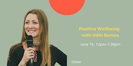 Positive Wellbeing  with Vikki Barnes tickets