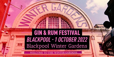The Gin & Rum Festival - Blackpool - 2022 tickets