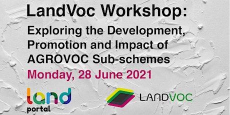 LandVoc Workshop: Exploring  AGROVOC Sub-Schemes tickets