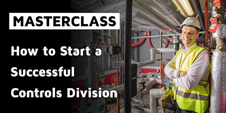 MASTERCLASS: How to Start a Successful Controls Division tickets