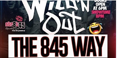 """Wild n Out """" The 845 Way tickets"""