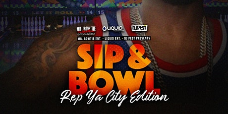 Sip & Bowl - Rep Ya City  Edition tickets