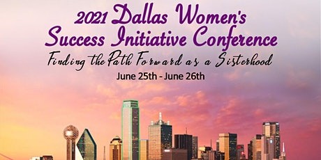 Dallas Women's Success Initiative 2021 Virtual Conference tickets