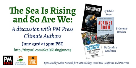 The Sea Is Rising and So Are We: A Discussion with PM Press Climate Authors tickets