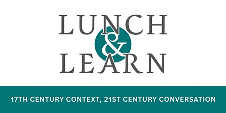 Lunch & Learn 400 Years Ago: A Look Back at Summer 1621 tickets