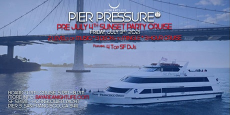 Special SF Pre-July 4th Pier Pressure  Yacht Party tickets